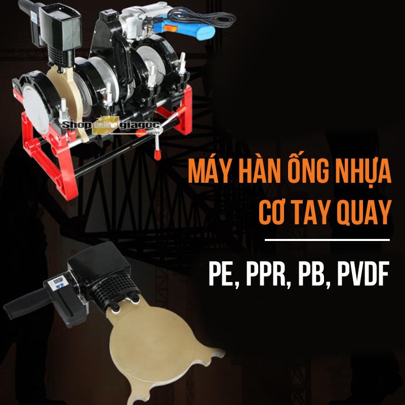 Máy Hàn Ống Nhựa PE, PPR, PB, PVDF Cơ Tay Quay, 4 Kẹp